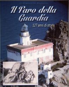 Il faro della Guardia 127 anni di storia di Giancarlo Giupponi