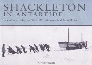 Hurley. Shackleton in Antartide. Ed. Nutrimenti
