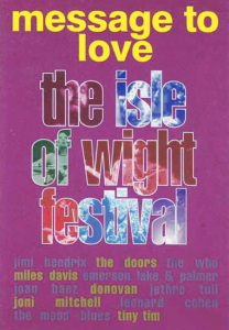 Message to love. Murray Lerner film of the 1970 Isle of Wight Festival