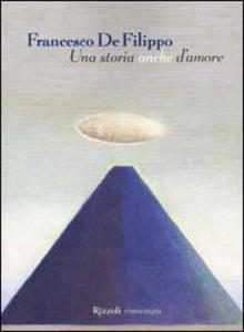 Francesco De Filippo. Una storia anche d'amore