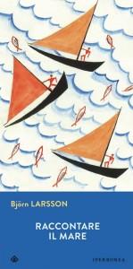 Larsson. Raccontare il mare