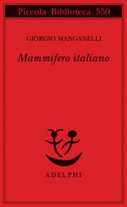 Manganelli. Mammifero italiano. Copertina