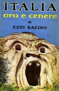 Ezio Bacino. Italia oro e cenere